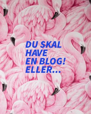kanselvvilselv |Du skal have en blog! Eller..
